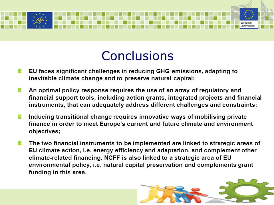 Conclusions EU faces significant challenges in reducing GHG emissions, adapting to inevitable climate change and to preserve natural capital;