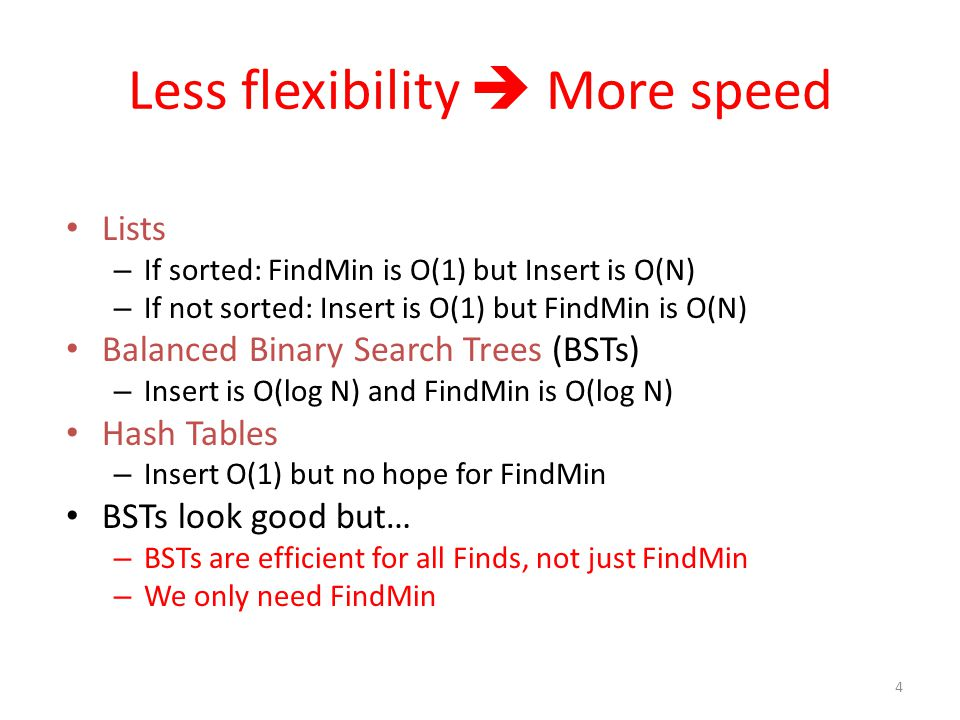 Less flexibility  More speed