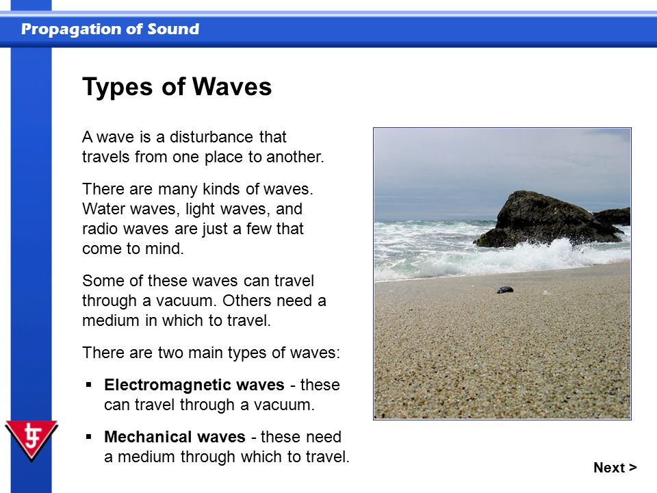 Types of Waves A wave is a disturbance that travels from one place to another.