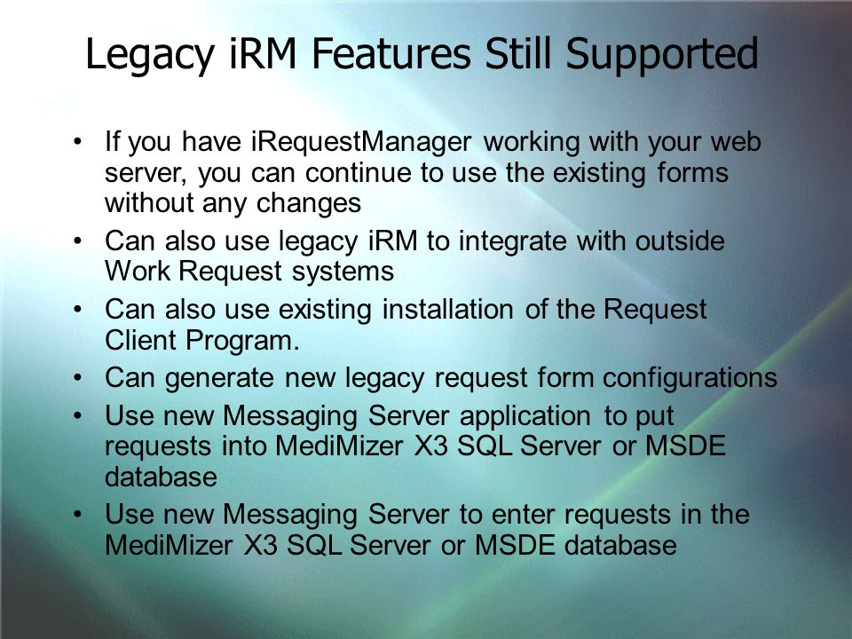 Legacy iRM Features Still Supported