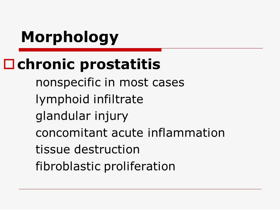 Morphology chronic prostatitis nonspecific in most cases
