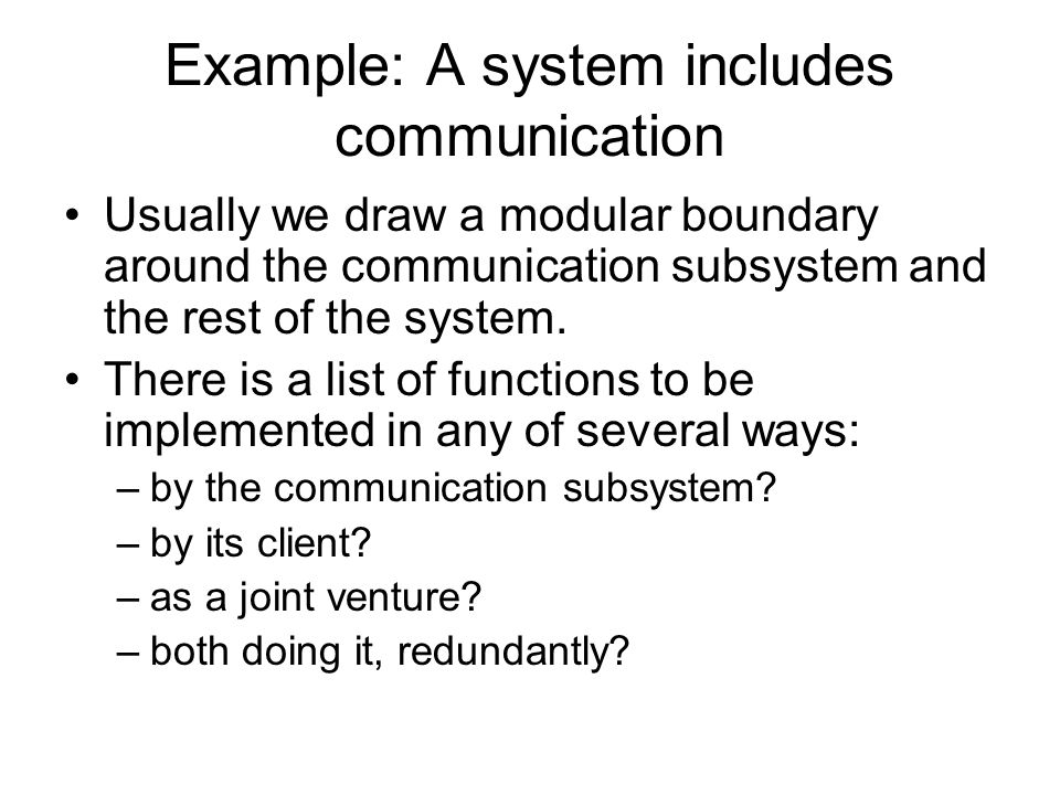 Example: A system includes communication