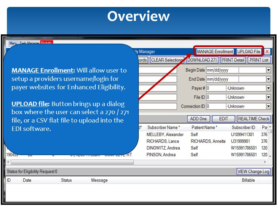 Overview MANAGE Enrollment: Will allow user to setup a providers username/login for payer websites for Enhanced Eligibility.