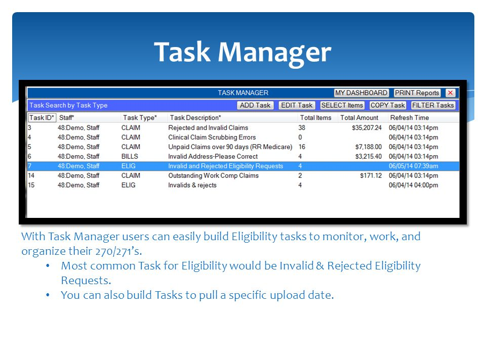 Task Manager With Task Manager users can easily build Eligibility tasks to monitor, work, and organize their 270/271's.
