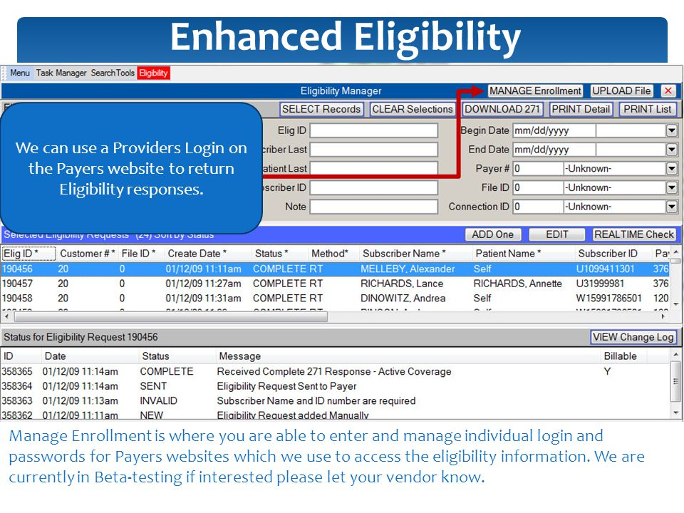 Enhanced Eligibility We can use a Providers Login on the Payers website to return Eligibility responses.