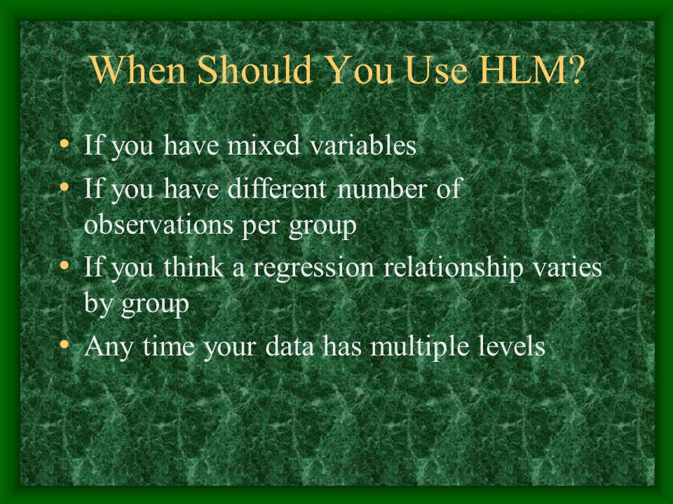 When Should You Use HLM If you have mixed variables