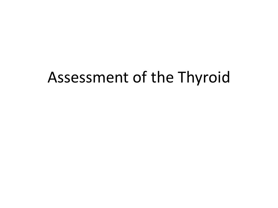 Assessment of the Thyroid
