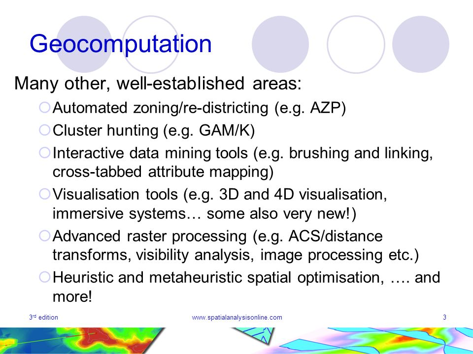 Geocomputation Many other, well-established areas: