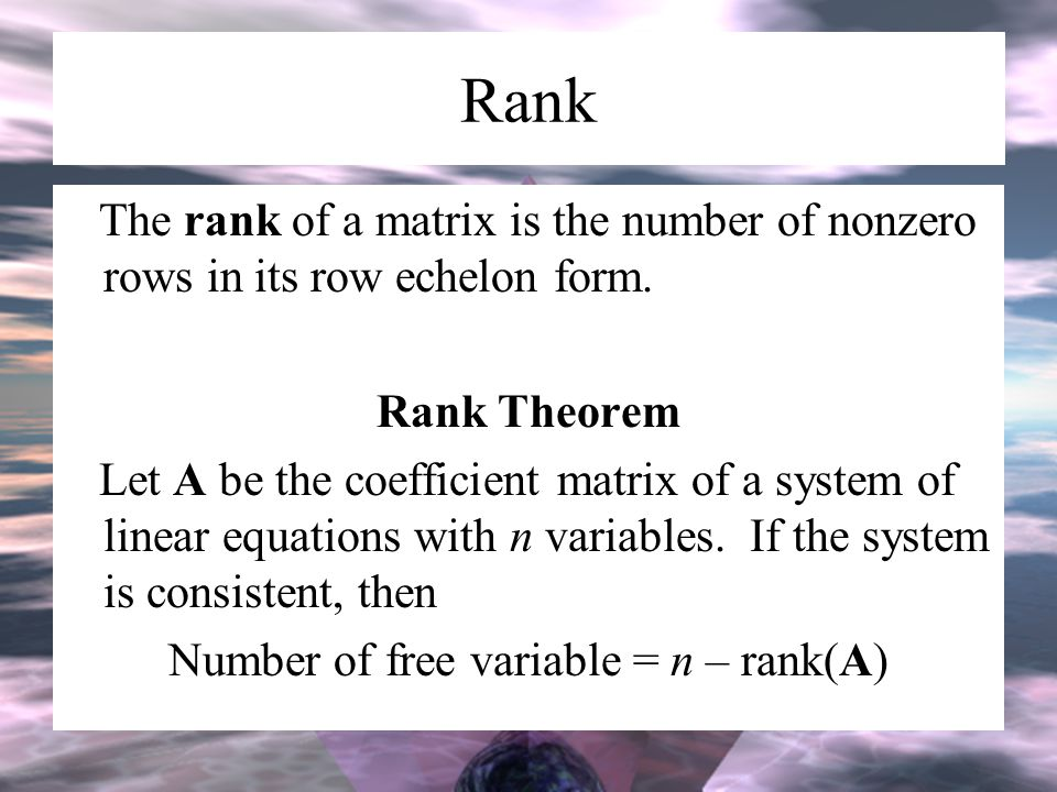 Number of free variable = n – rank(A)