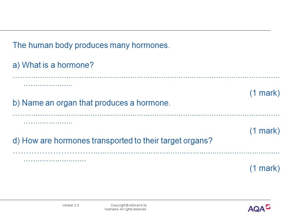 The human body produces many hormones. a) What is a hormone
