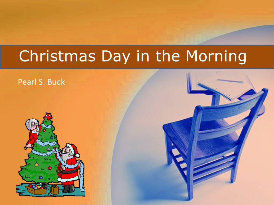 Christmas Day In The Morning Ppt Download