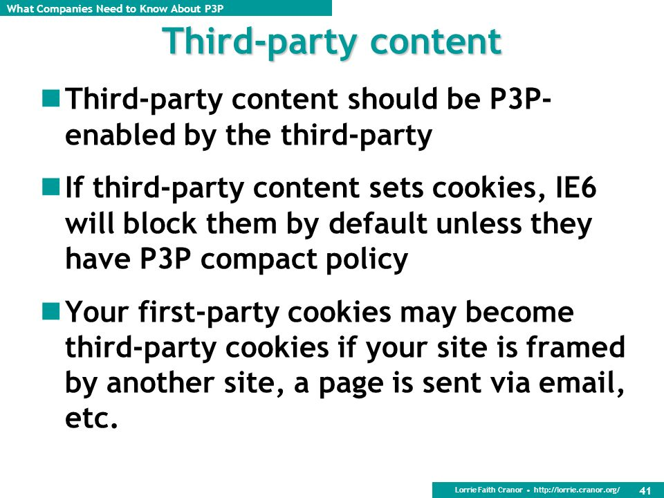 Third-party content Third-party content should be P3P-enabled by the third-party.