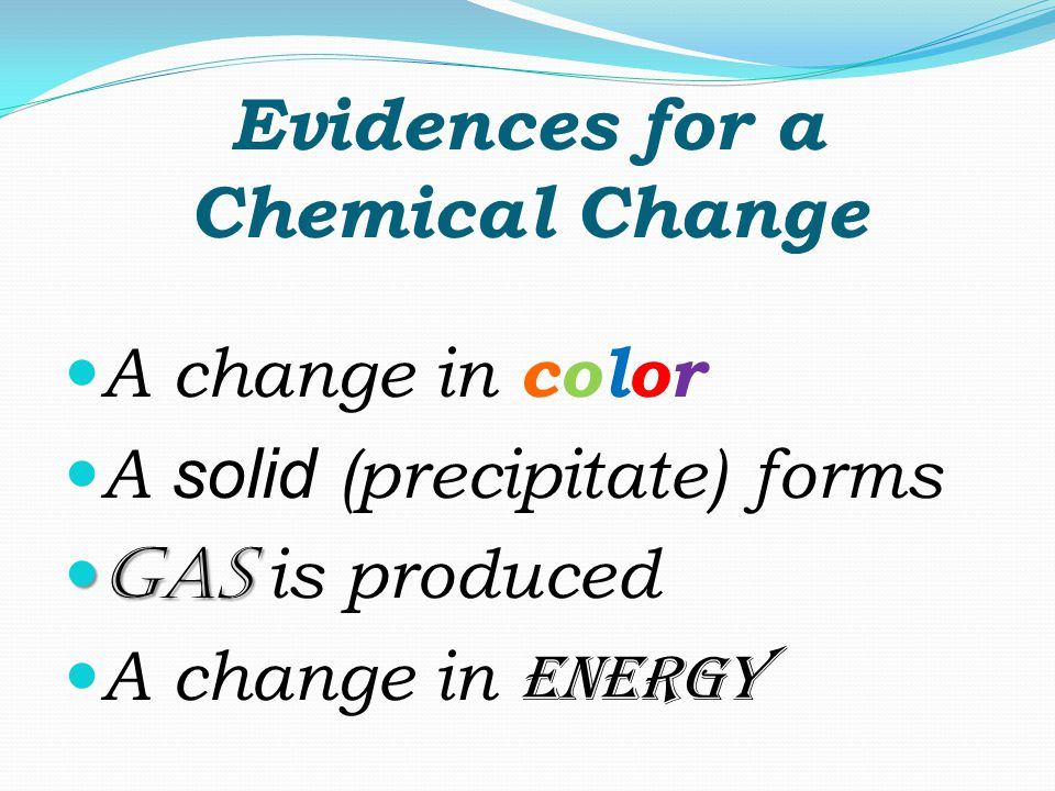 Evidences for a Chemical Change