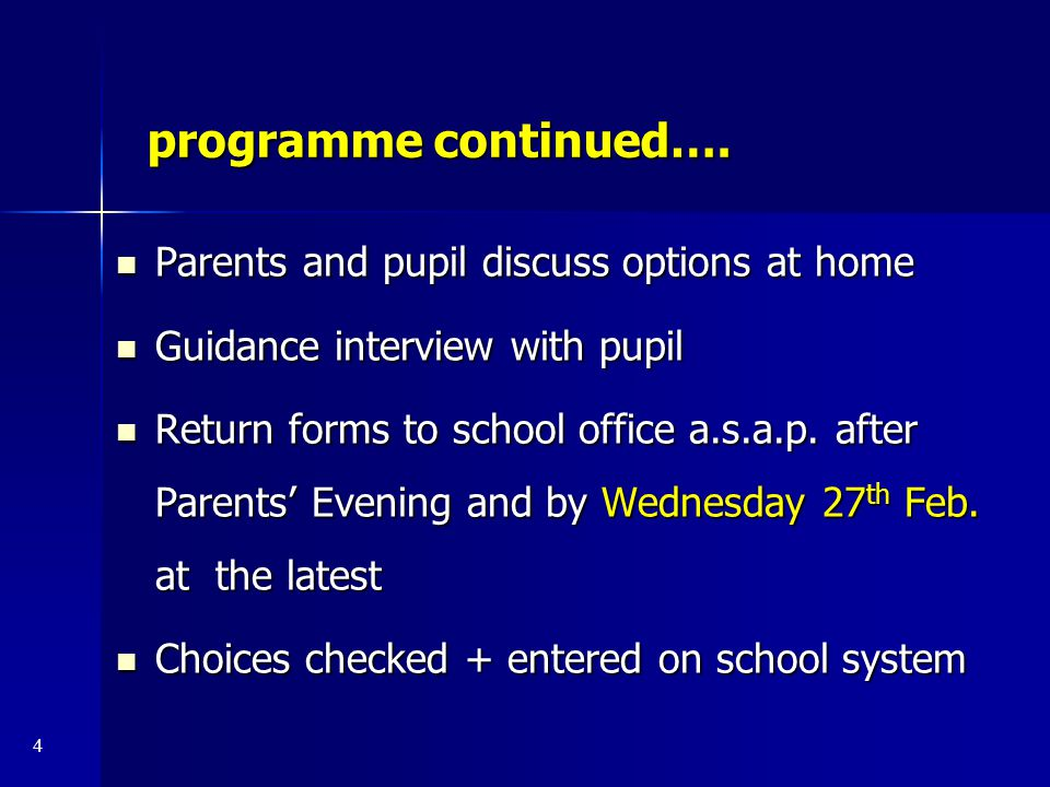programme continued…. Parents and pupil discuss options at home