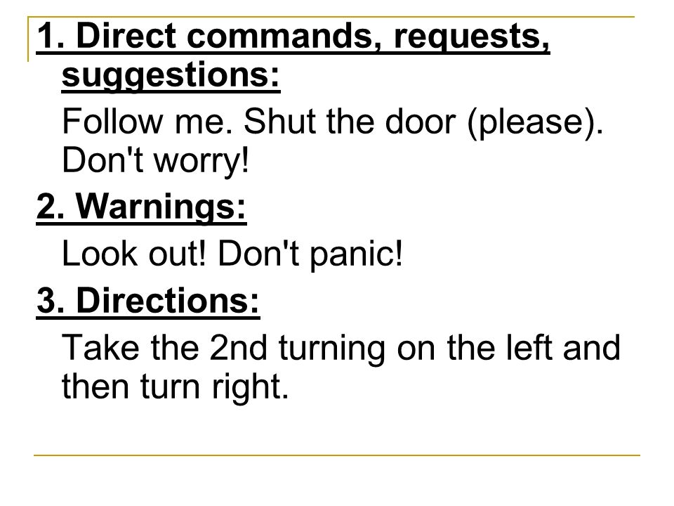 1. Direct commands, requests, suggestions: