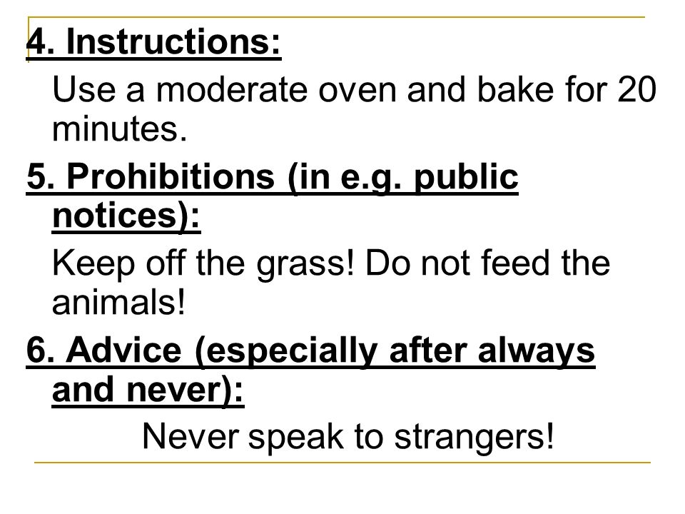 4. Instructions: Use a moderate oven and bake for 20 minutes. 5. Prohibitions (in e.g. public notices):