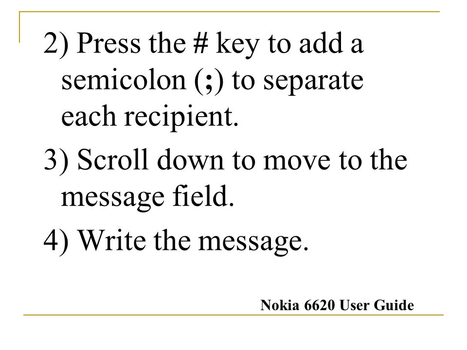 2) Press the # key to add a semicolon (;) to separate each recipient.