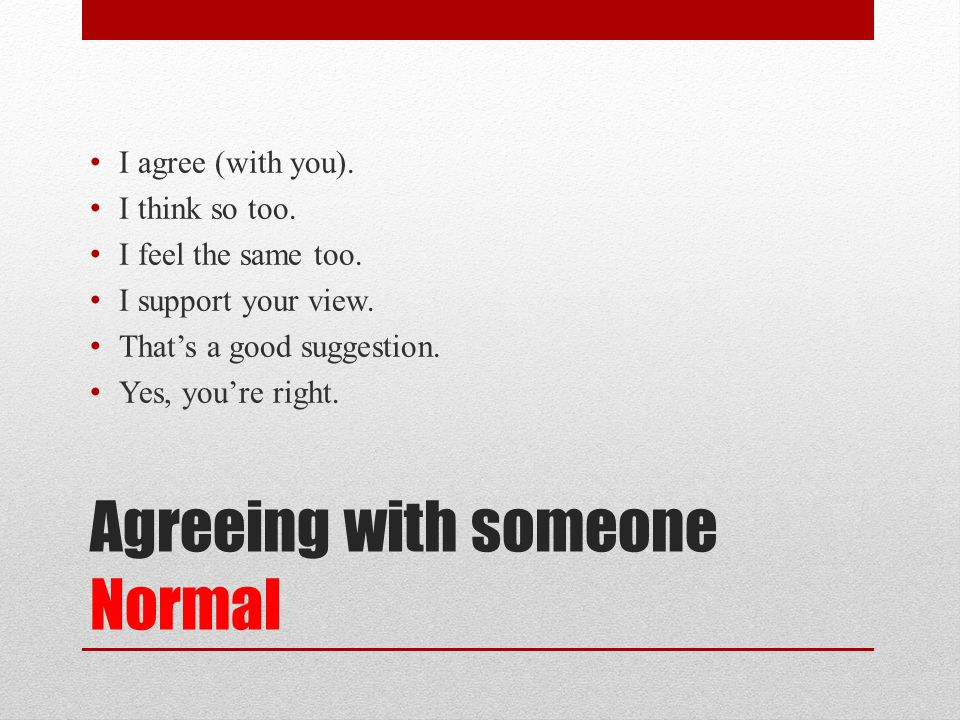Agreeing with someone Normal