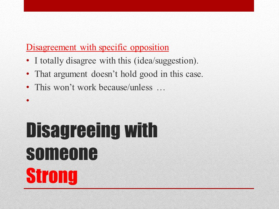 Disagreeing with someone Strong