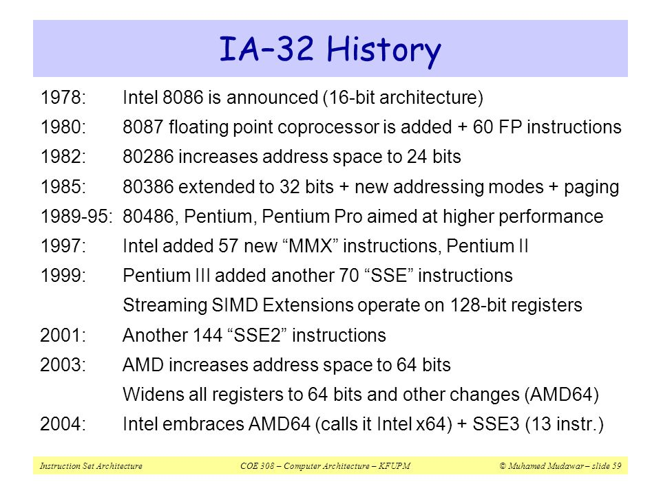 IA–32 History 1978: Intel 8086 is announced (16-bit architecture)