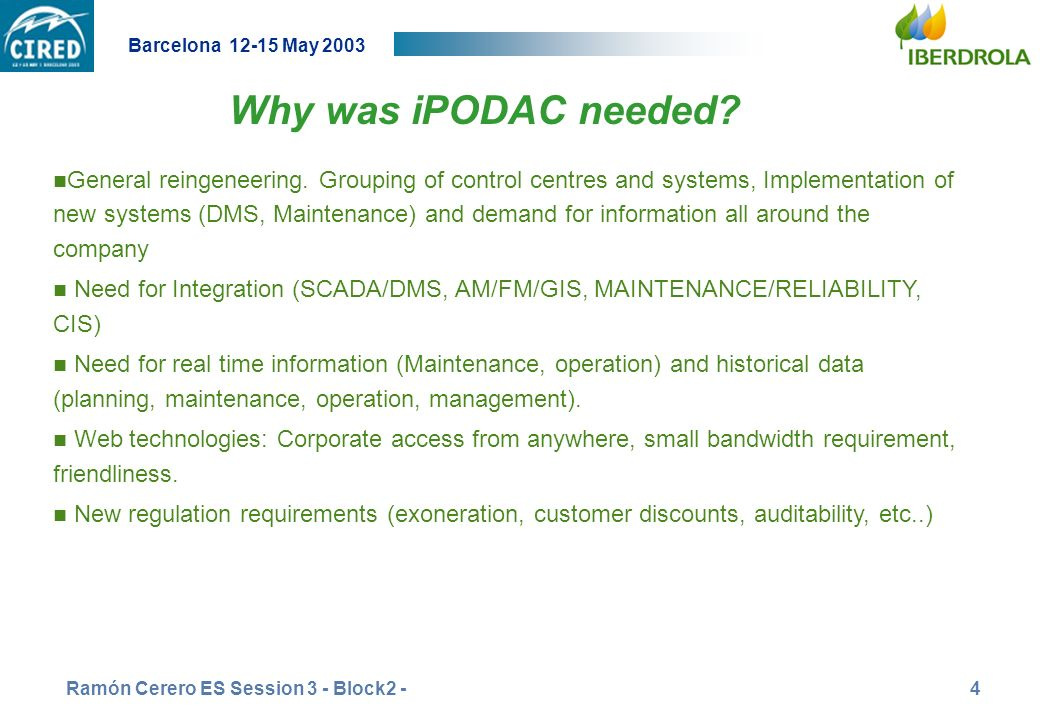 26 junio 2002 Why was iPODAC needed