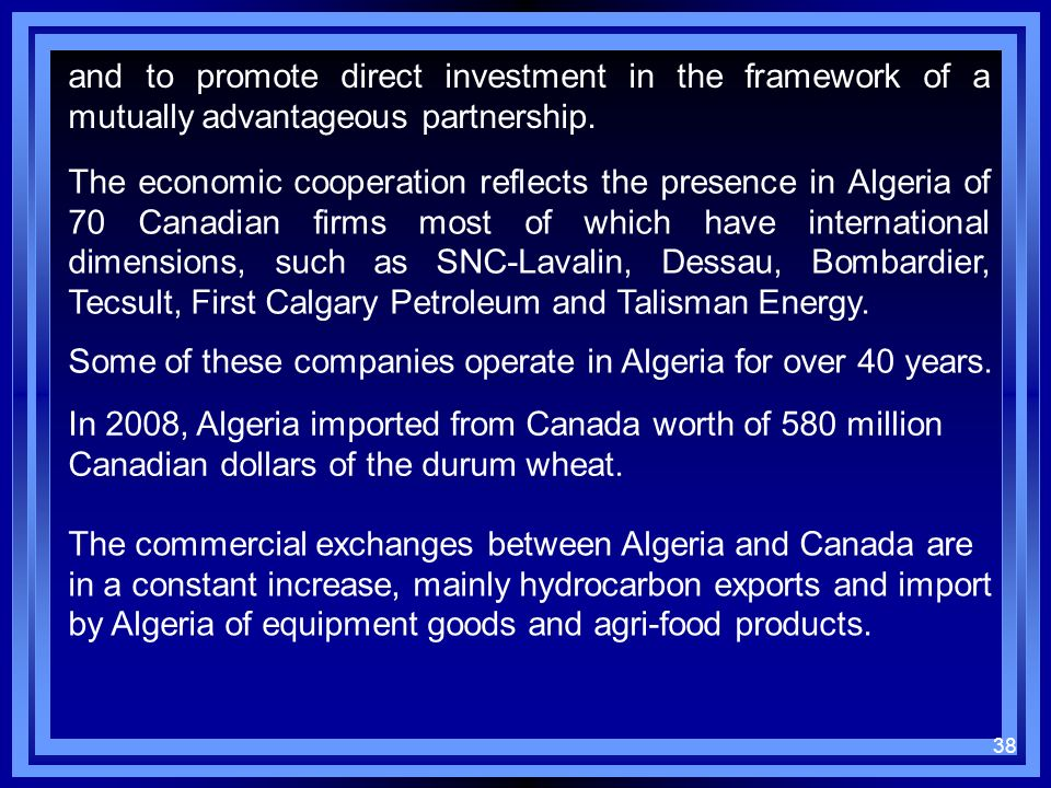 and to promote direct investment in the framework of a mutually advantageous partnership.