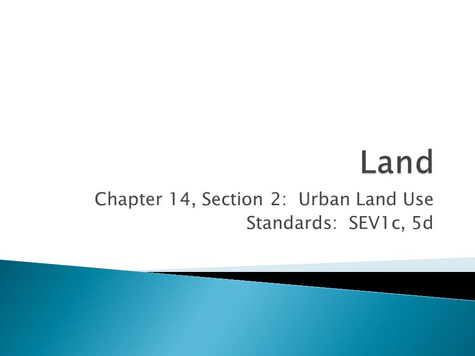Chapter 14, Section 2: Urban Land Use Standards: SEV1c, 5d