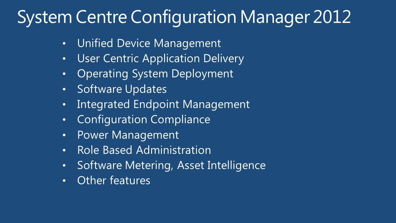 Sccm 2012 Features And Benefits Ppt Video Online Download