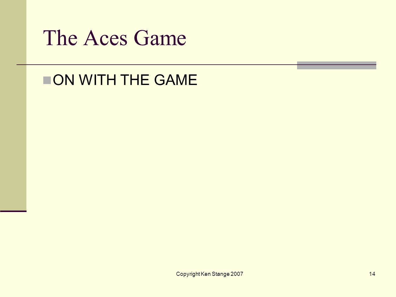 The Aces Game ON WITH THE GAME Copyright Ken Stange