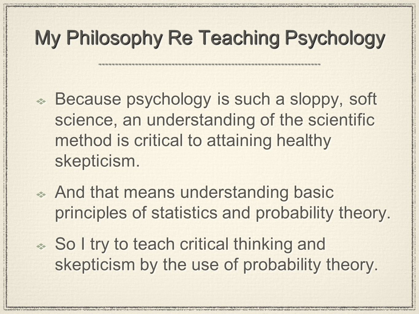 My Philosophy Re Teaching Psychology