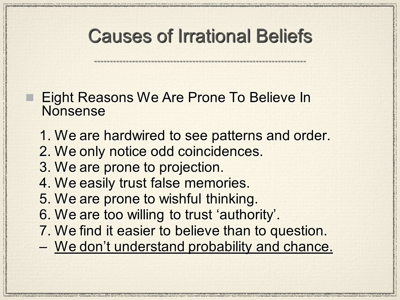 Causes of Irrational Beliefs