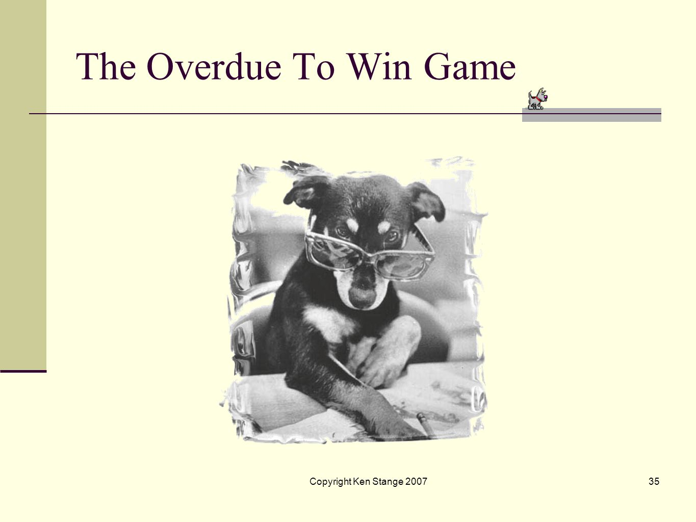 The Overdue To Win Game Copyright Ken Stange