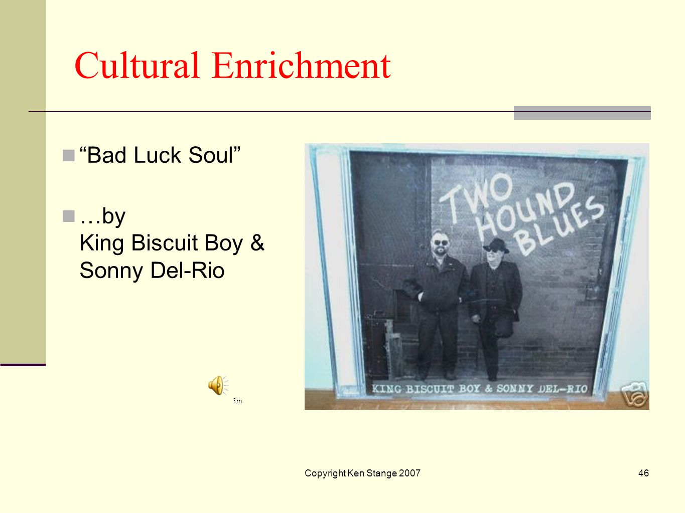 Cultural Enrichment Bad Luck Soul