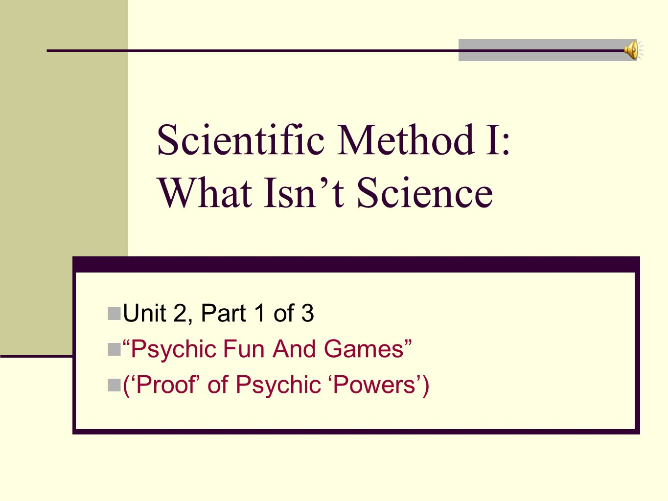 Scientific Method I: What Isn't Science
