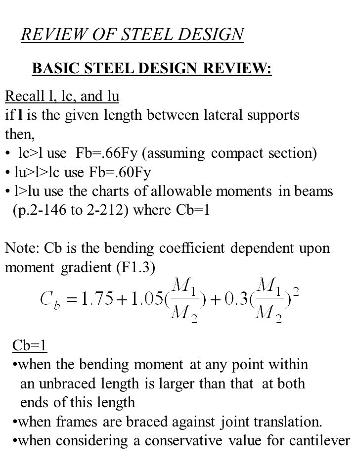 REVIEW OF STEEL DESIGN BASIC STEEL DESIGN REVIEW: Recall l, lc, and lu