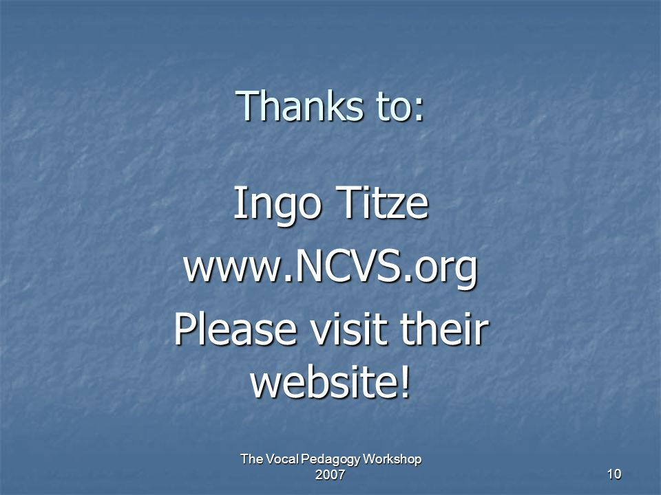 Ingo Titze   Please visit their website!