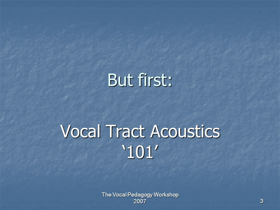 Vocal Tract Acoustics '101'