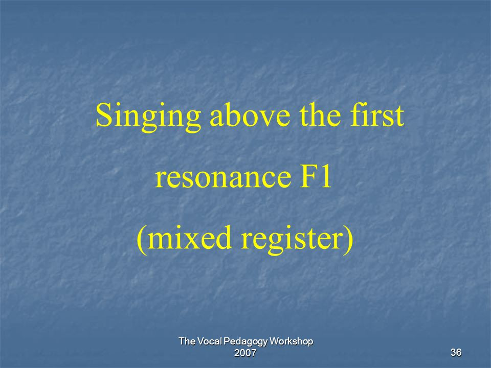 Singing above the first resonance F1
