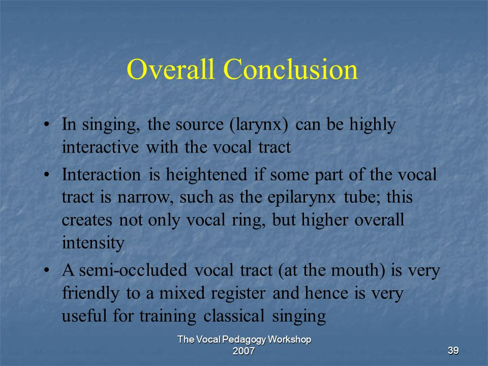 The Vocal Pedagogy Workshop 2007