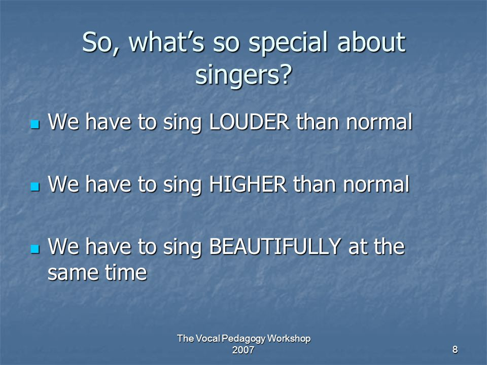 So, what's so special about singers