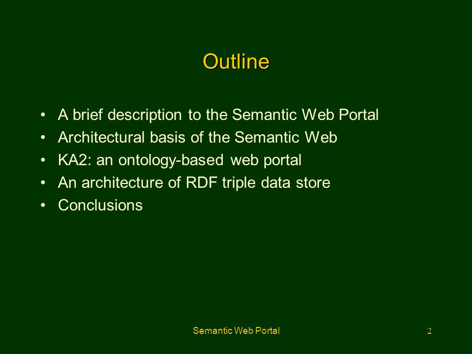 Outline A brief description to the Semantic Web Portal