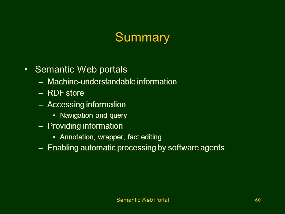Summary Semantic Web portals Machine-understandable information