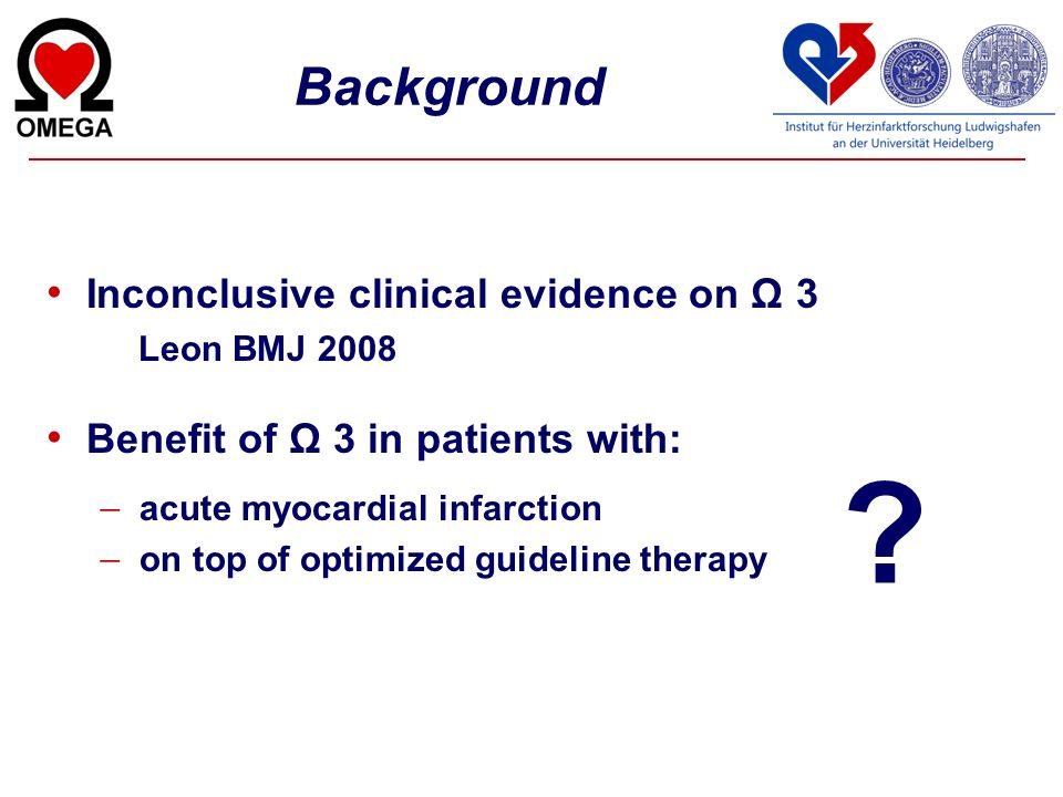 Background Inconclusive clinical evidence on Ω 3