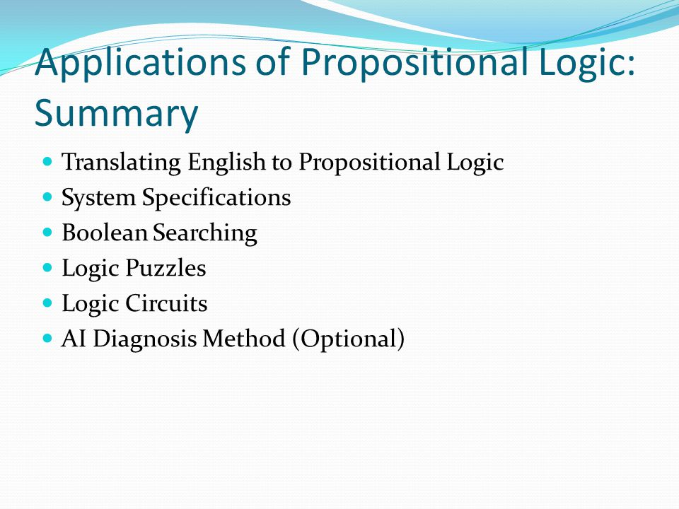 Applications of Propositional Logic: Summary