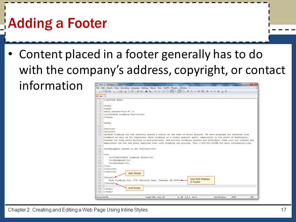 Adding a Footer Content placed in a footer generally has to do with the company's address, copyright, or contact information.