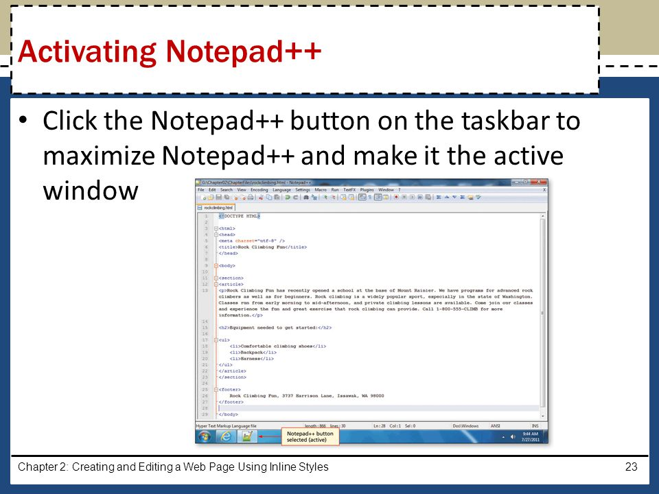 Activating Notepad++ Click the Notepad++ button on the taskbar to maximize Notepad++ and make it the active window.