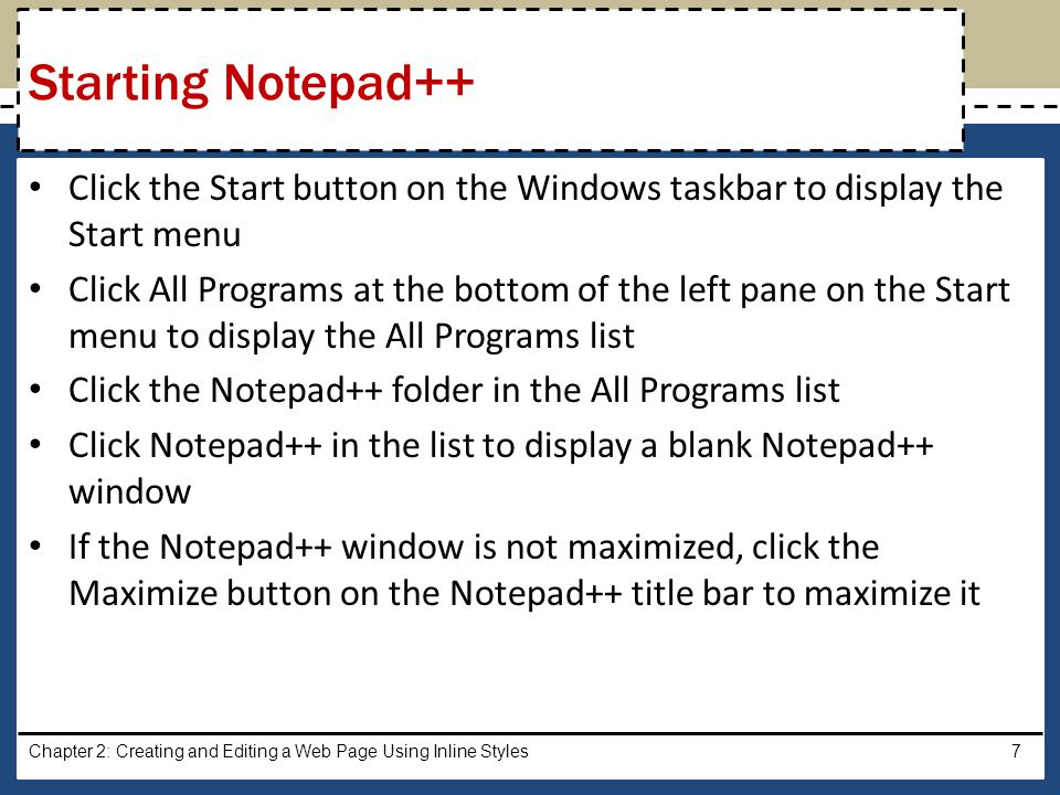 Starting Notepad++ Click the Start button on the Windows taskbar to display the Start menu.