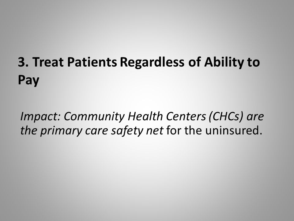3. Treat Patients Regardless of Ability to Pay