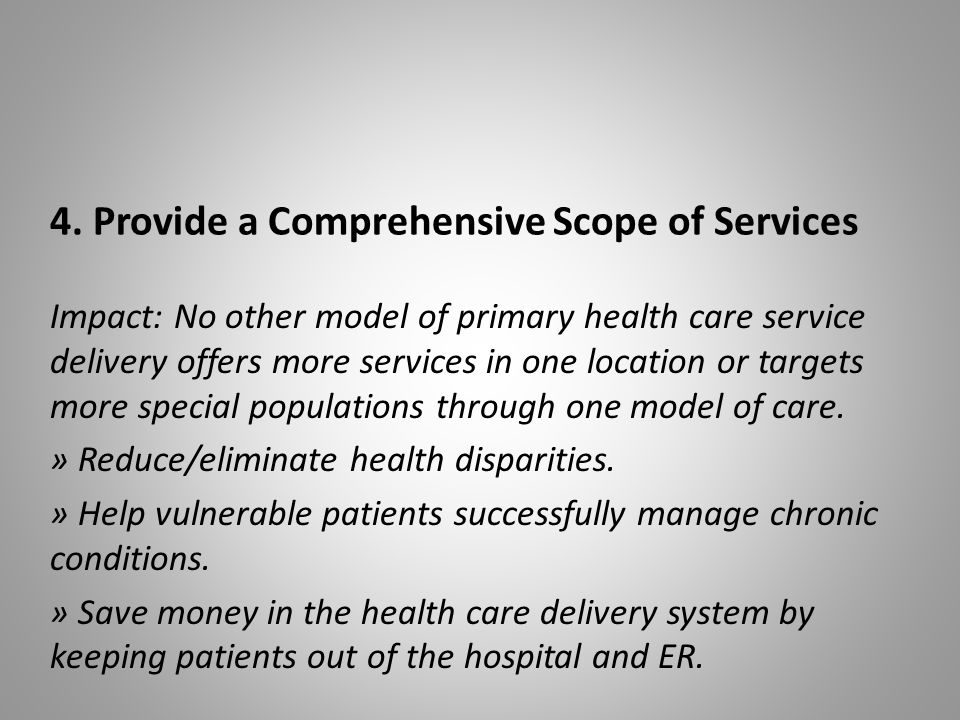 4. Provide a Comprehensive Scope of Services