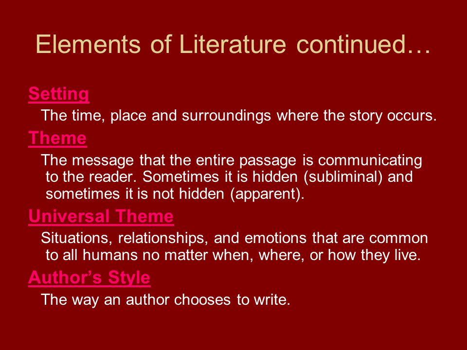 Elements of Literature continued…